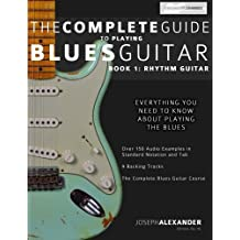 The Complete Guide to Playing Blues Guitar: Book One - Rhythm