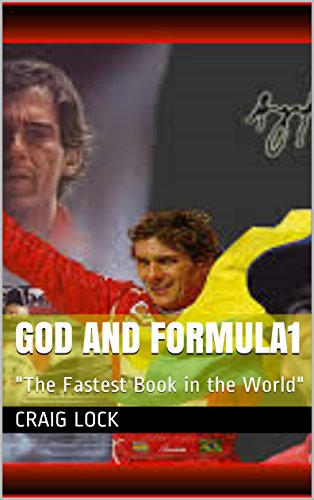 "God and Formula1: ""Whenever (or perhaps rather ' if ever') you arrive in heaven, let faith, hope and love be the wings that carried you there.""  (God, Racing and Writing) (English Edition) por craig lock"