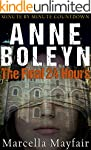 Anne Boleyn: The Final 24 hours
