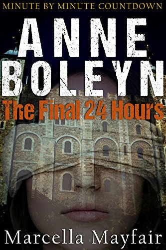 Anne-Boleyn-The-Final-24-hours