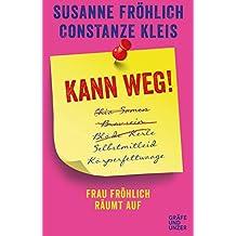 Kann weg!: Frau Fröhlich räumt auf (Gräfe und Unzer Einzeltitel)