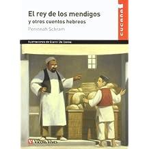 El rey de los mendigos y otros cuentos hebreos / The Hungry Clothes and Other Jewish Folktales (Cucana) (Spanish Edition) by Peninnah Schram (2010-08-25)