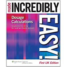 Dosage Calculations Made Incredibly Easy! (Incredibly Easy! Series)
