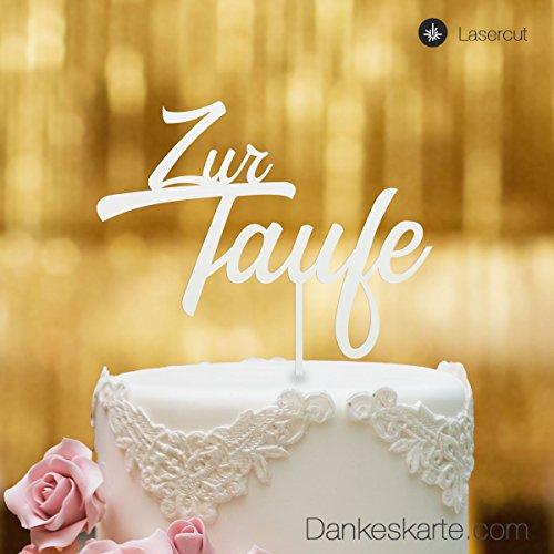 Dankeskarte.com Cake Topper Zur Taufe Zweizeilig - für die Tauftorte - Weiss - XL - Tortenaufsatz, Kuchen, Tortendeko, Tortenstecker, Kuchanaufsatz, Kuchendeko