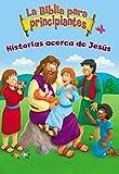 La Biblia Para Principiantes - Historias Acerca de Jesús (Beginner's Bible)