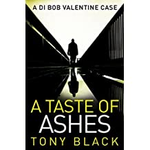 A Taste of Ashes (DI Bob Valentine) by Tony Black (2015-09-24)