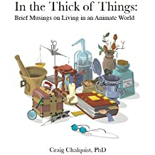 In the Thick of Things: Brief Musings on Living in an Animate World