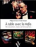 A table avec la mafia - 90 recettes italo-américaines