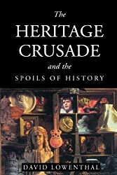 The Heritage Crusade and the Spoils of History by David Lowenthal (2011-10-26)