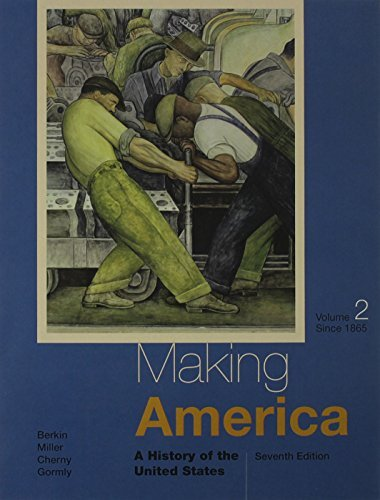 Making America: A History of the United States, Volume II: Since 1865 by Carol Berkin (2014-11-24)