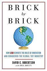 Brick by Brick: How LEGO Rewrote the Rules of Innovation and Conquered the Global Toy Industry by David Robertson (2013-06-25)