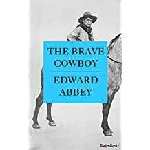 The Brave Cowboy (Edward Abbey Series Book 6) (English Edition)