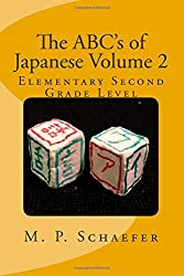 The ABC's of Japanese Volume 2: Elementary Second Grade Level