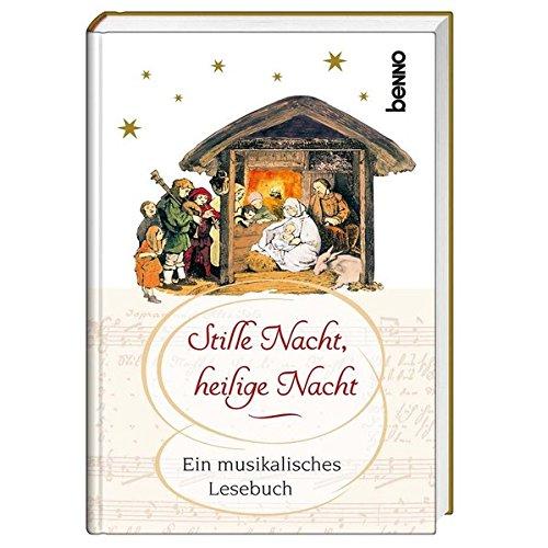 Stille Nacht, heilige Nacht: Ein musikalisches Lesebuch