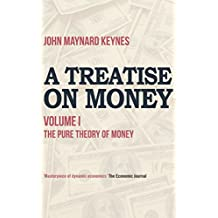 A Treatise on Money: The Pure Theory of Money