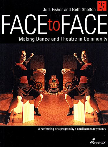 Face to Face: Making Dance and Theatre in Community por Judi Fisher