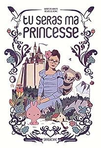 vignette de 'Tu seras ma princesse (Marcus Malte)'