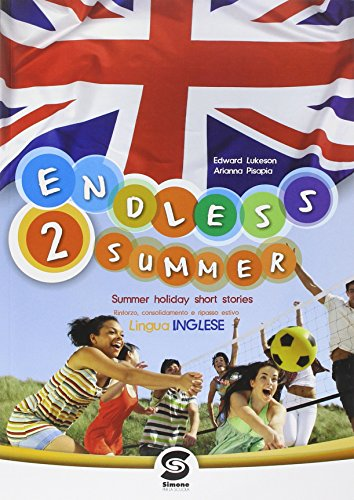 Endless summer. Per la Scuola media: 2