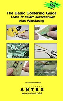 The Basic Soldering Guide (English Edition) di [Winstanley, Alan]