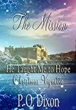 The Mission: He Taught Me to Hope Christmas Vignette (Darcy and the Young Knight's Quest Book 2)