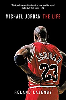 Michael Jordan: The Life by [Lazenby, Roland]