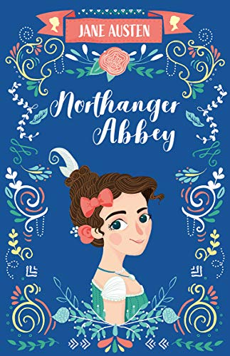 Northanger Abbey (The Complete Jane Austen Collection) -