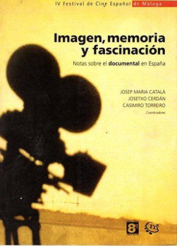 Imagen, memoria y fascinación: Notas sobre el documental en España por Josep Maria Català Domènech