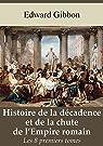 Histoire de la décadence et de la chute de l'Empire romain par Gibbon