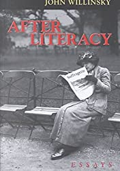 [(After Literacy : Essays)] [By (author) John Willinsky] published on (December, 2001)