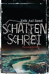 Schattenschrei: Psychothriller - Band 3 der Victoria-Bergman-Trilogie (German Edition)