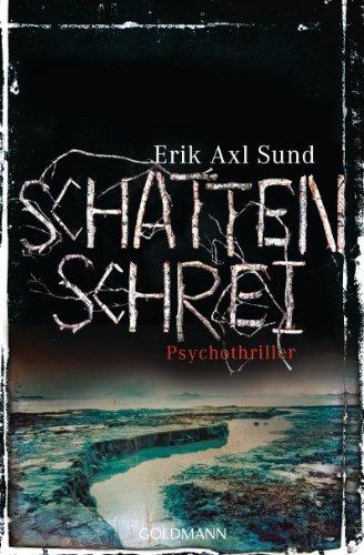 Buchseite und Rezensionen zu 'Schattenschrei: Psychothriller - Band 3 der Victoria-Bergman-Trilogie' von Erik Axl Sund