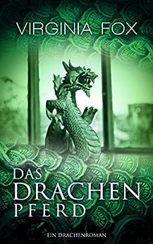 Das Drachenpferd (Ein Drachenroman 3) (German Edition) by [Fox, Virginia]