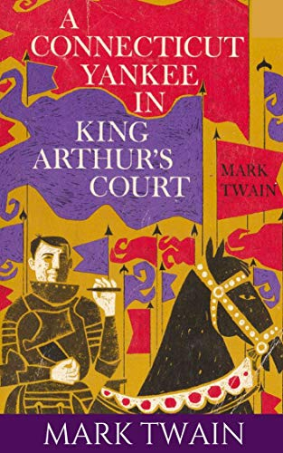 A CONNECTICUT YANKEE IN KING ARTHUR'S COURT.: ANNOTATED (English Edition)
