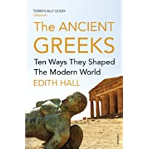 The Ancient Greeks: Ten Ways They Shaped the Modern World