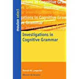 Investigations in Cognitive Grammar (Mouton Select)