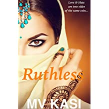 Ruthless: A Passionate Gripping Romance