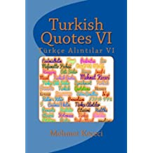 Turkish Quotes VI: Türkçe Alıntılar VI: Volume 6 (Series of Proverbs From the Past)