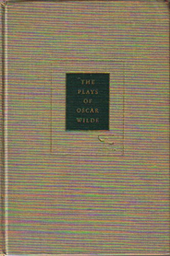 The Plays of Oscar Wilde: Salom? ~ The Importance of Being Earnest ~ Lady Windermere's Fan ~ An Ideal Husband ~ A Woman of No Importance