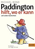 Paddington hilft, wo er kann und andere Geschichten: Mit Bildern von Peggy Fortnum (Gulliver)