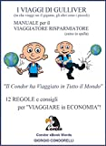 I VIAGGI DI GULLIVER: MANUALE per il VIAGGIATORE RISPARMIATORE: 12 REGOLE e consigli per ''Viaggiare in Economia''. (Condor eBook Words)