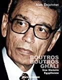Boutros Boutros Ghali - Une histoire Egyptienne