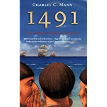 1491: The Americas before Columbus by Charles C. Mann (2006-11-06)