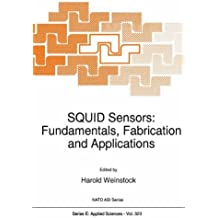 Squid Sensors: Fundamentals, Fabrication And Applications (Nato Science Series E: (Closed)): Volume 329