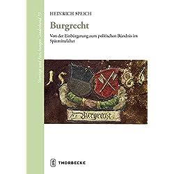 Burgrecht: Von der Einbürgerung zum politischen Bündnis im Spätmittelalter (Vorträge und Forschungen - Sonderbände, Band 59)
