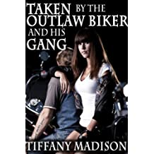 Taken By The Outlaw Biker And His Gang (English Edition)