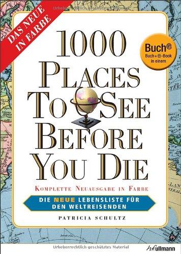 Preisvergleich Produktbild 1000 Places to see before you die - Die neue Lebensliste für den Weltreisende (Buch + E-Book)