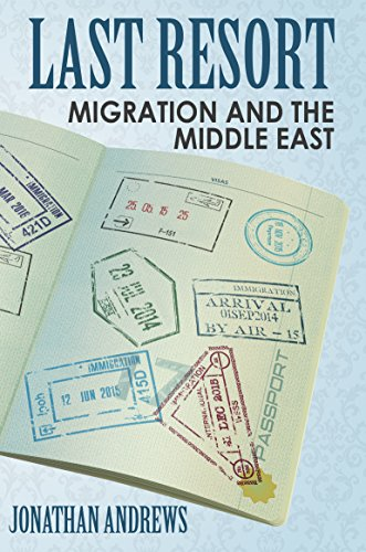 Last Resort: Migration and the Middle East (English Edition) por Jonathan Andrews