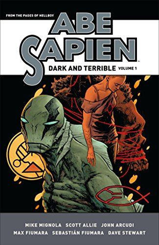 Abe Sapien: Dark And Terrible Volume 1 por Mike Mignola