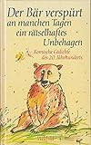 Der Bär verspürt an manchen Tagen ein rätselhaftes Unbehagen. Komische Gedichte des 20. Jahrhunderts
