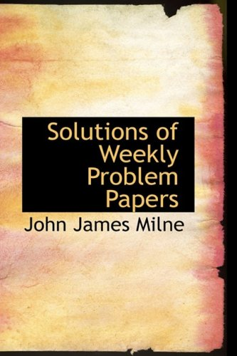 Solutions of Weekly Problem Papers